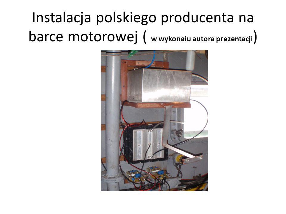 Instalacja polskiego producenta na barce motorowej ( w wykonaiu autora prezentacji)