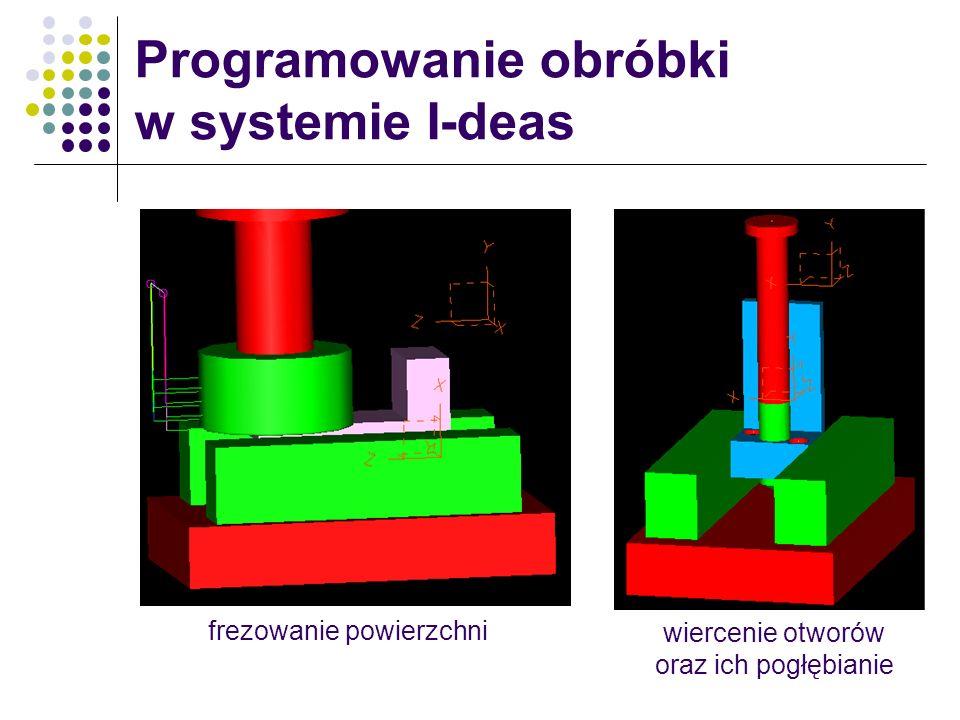 Programowanie obróbki w systemie I-deas