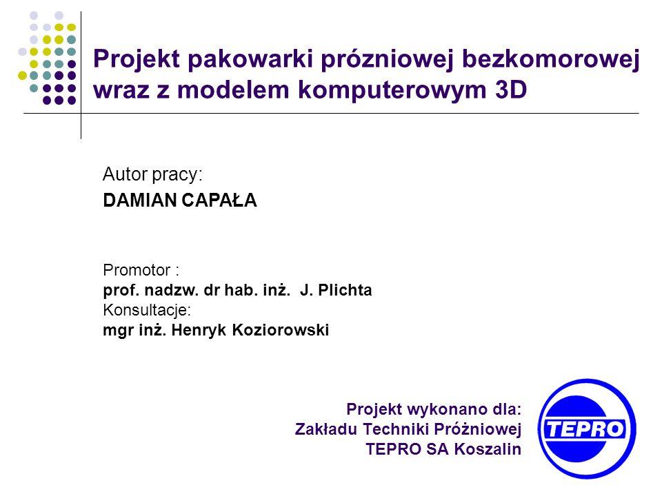 Projekt wykonano dla: Zakładu Techniki Próżniowej TEPRO SA Koszalin