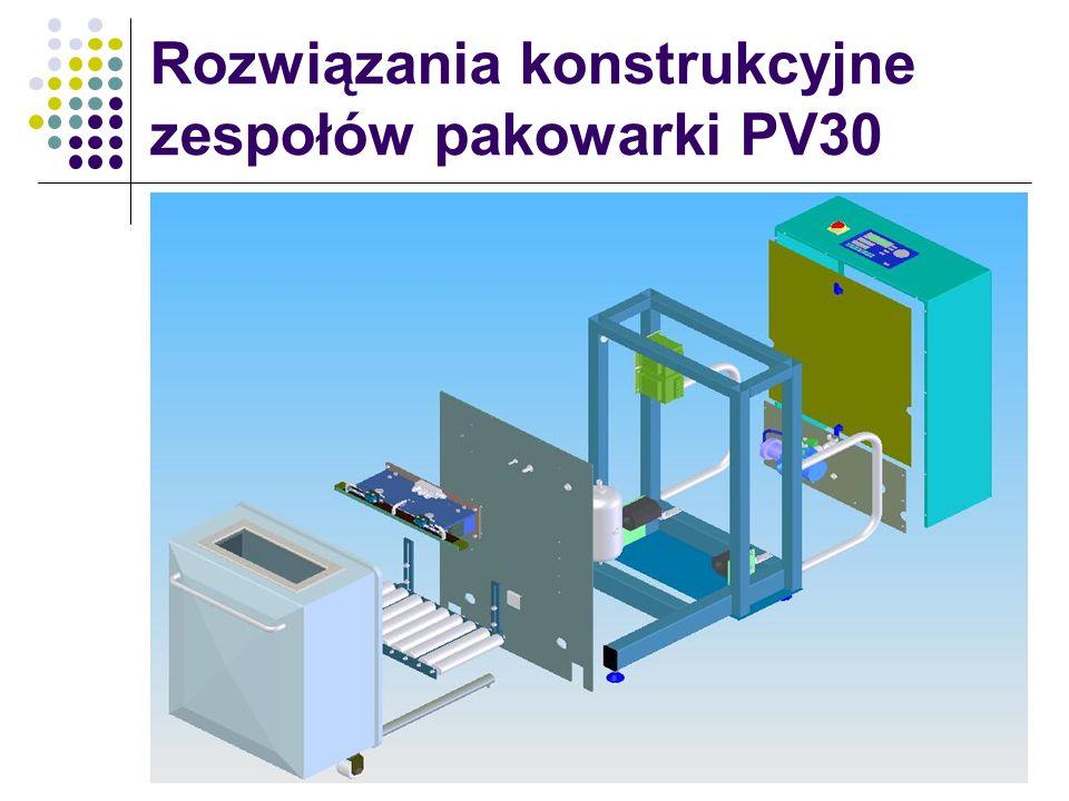 Rozwiązania konstrukcyjne zespołów pakowarki PV30
