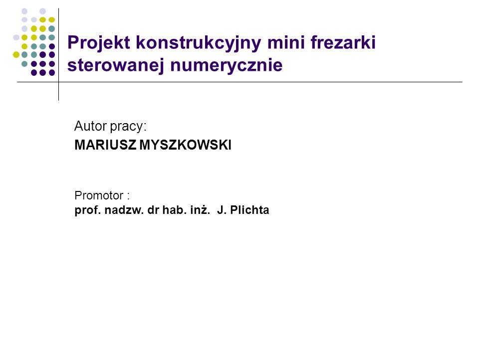 Projekt konstrukcyjny mini frezarki sterowanej numerycznie