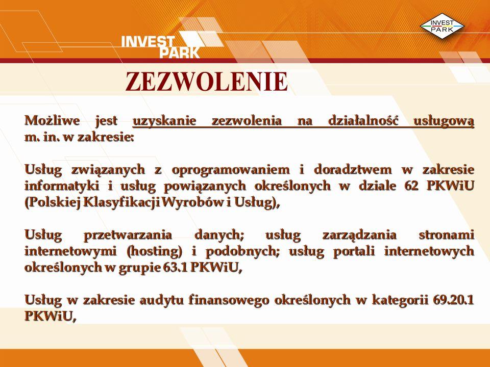 ZEZWOLENIE Możliwe jest uzyskanie zezwolenia na działalność usługową m. in. w zakresie: