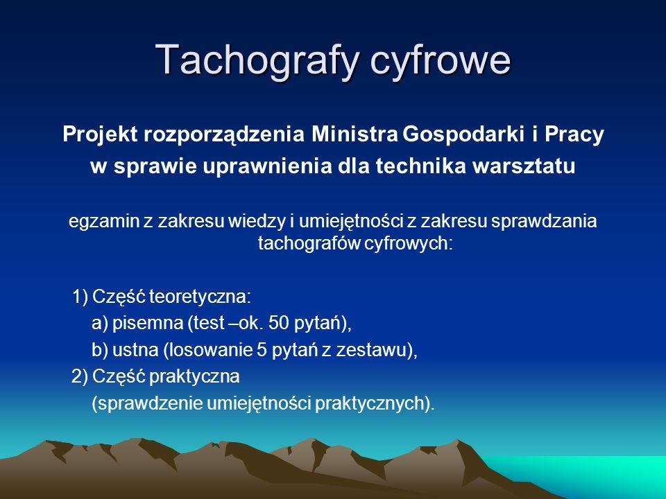 Tachografy cyfrowe Projekt rozporządzenia Ministra Gospodarki i Pracy