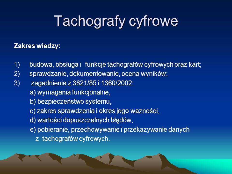 Tachografy cyfrowe Zakres wiedzy: