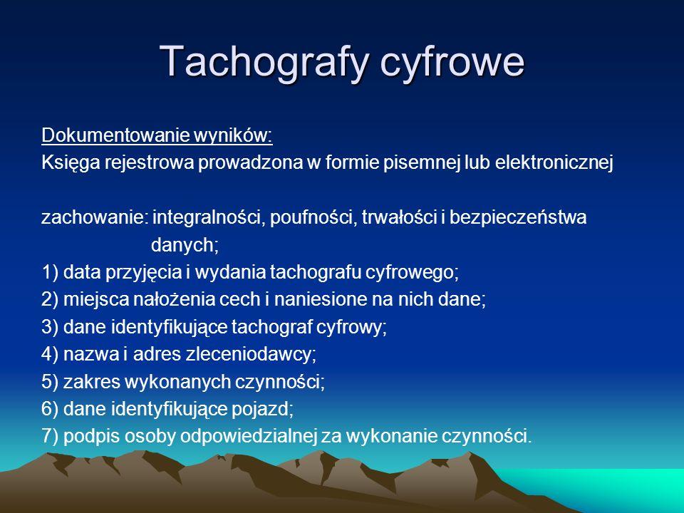 Tachografy cyfrowe Dokumentowanie wyników: