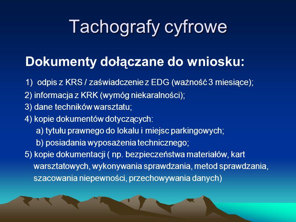 Tachografy cyfrowe Dokumenty dołączane do wniosku: