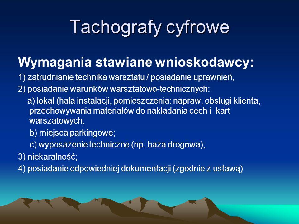 Tachografy cyfrowe Wymagania stawiane wnioskodawcy: