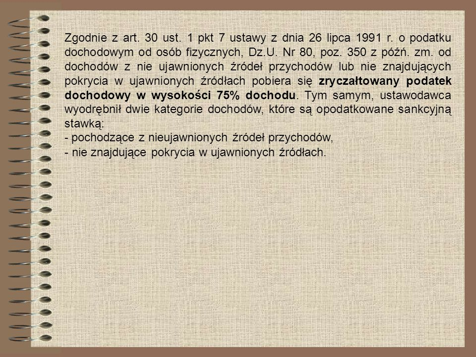 Zgodnie z art. 30 ust. 1 pkt 7 ustawy z dnia 26 lipca 1991 r