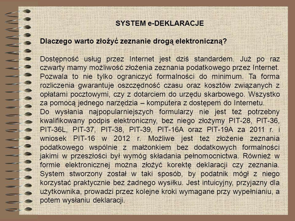 SYSTEM e-DEKLARACJE Dlaczego warto złożyć zeznanie drogą elektroniczną