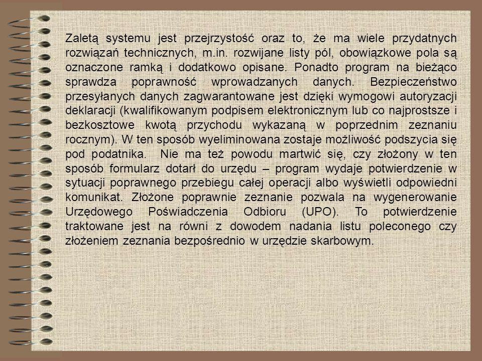 Zaletą systemu jest przejrzystość oraz to, że ma wiele przydatnych rozwiązań technicznych, m.in.