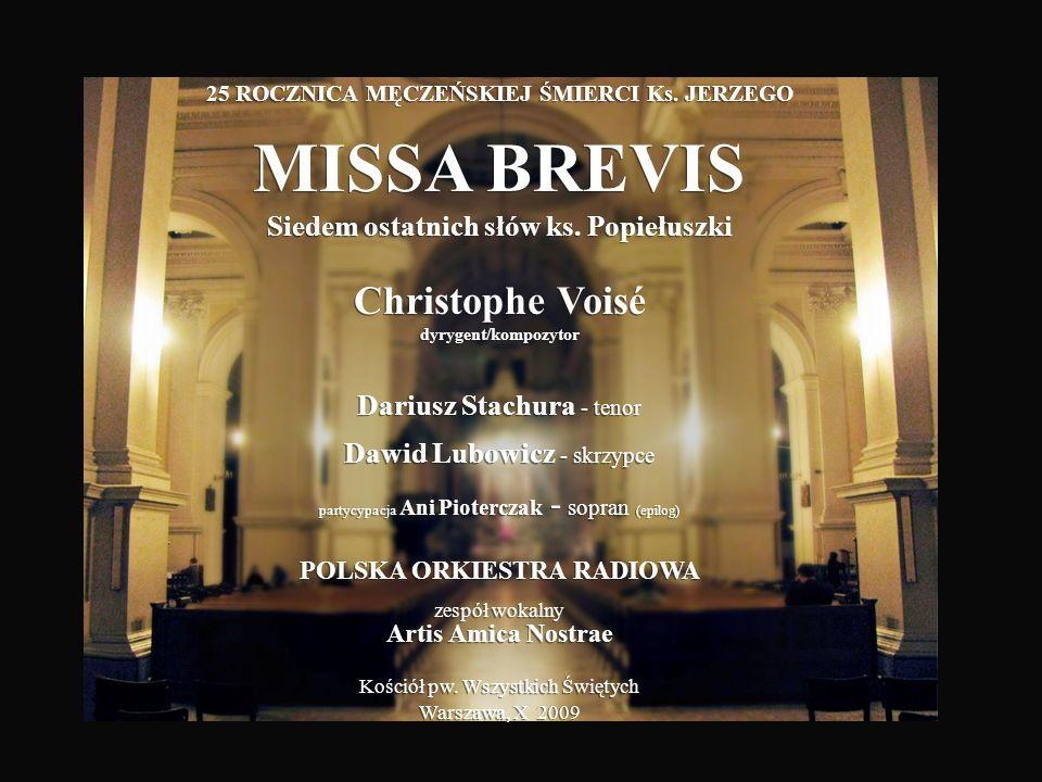 MISSA BREVIS Christophe Voisé Siedem ostatnich słów ks. Popiełuszki