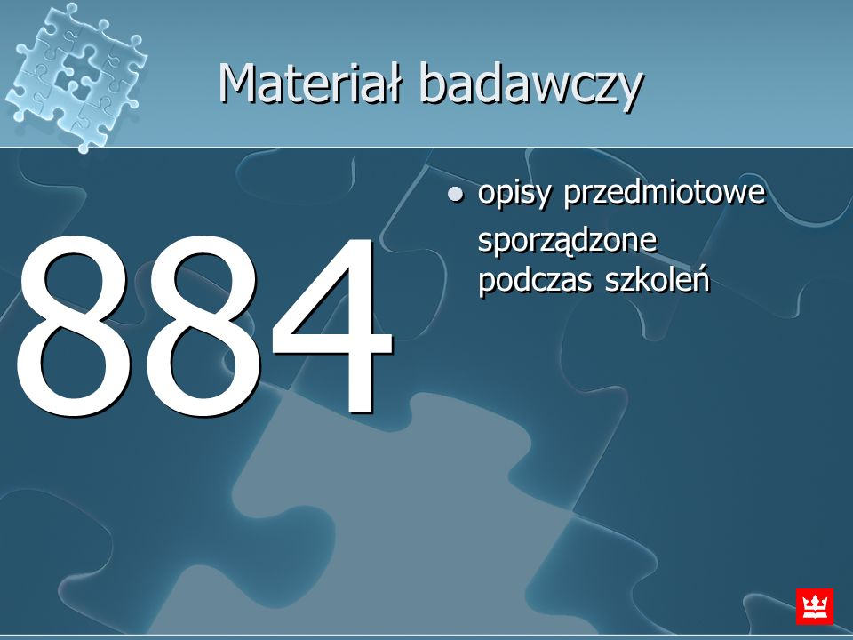 Materiał badawczy opisy przedmiotowe sporządzone podczas szkoleń 884