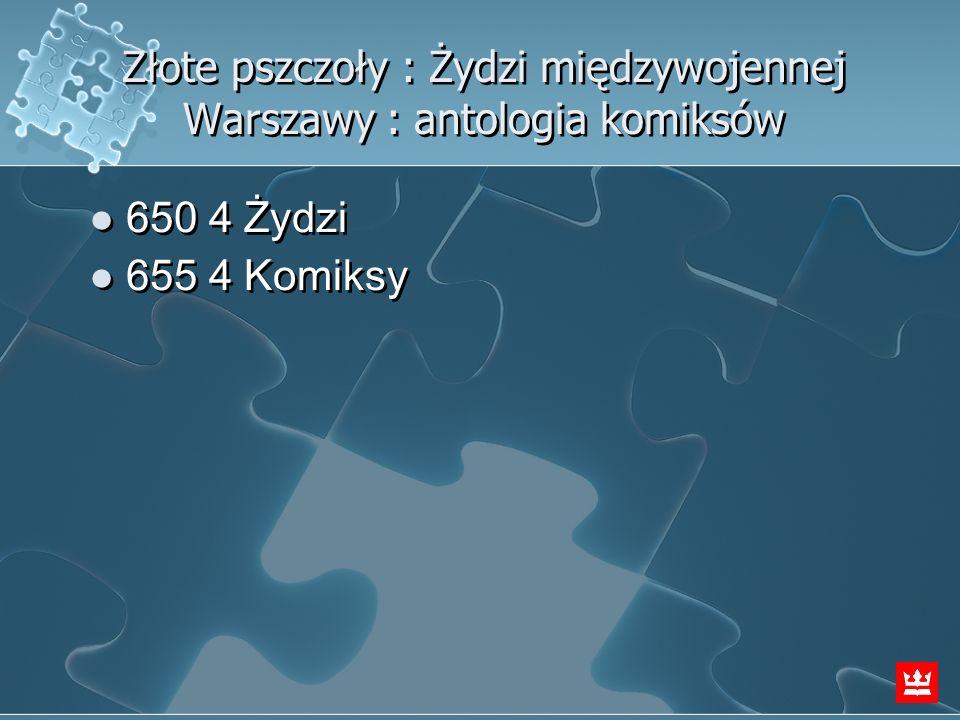 Złote pszczoły : Żydzi międzywojennej Warszawy : antologia komiksów