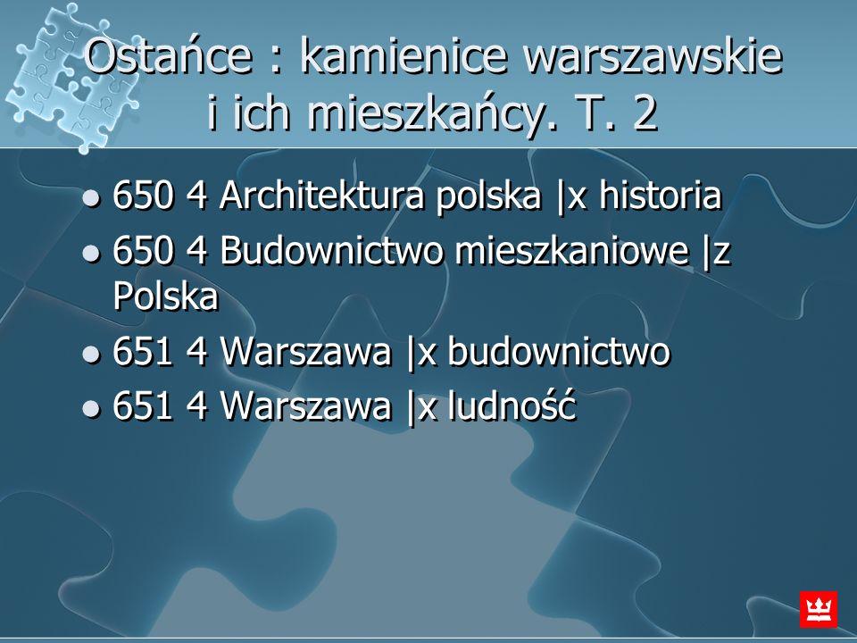 Ostańce : kamienice warszawskie i ich mieszkańcy. T. 2