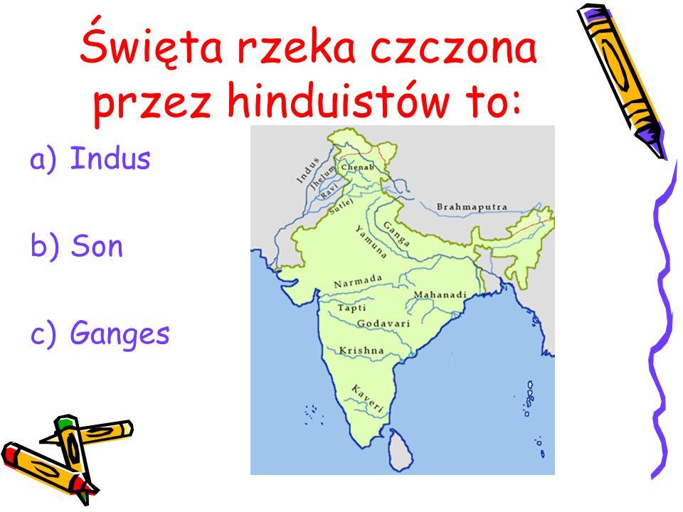 Święta rzeka czczona przez hinduistów to: