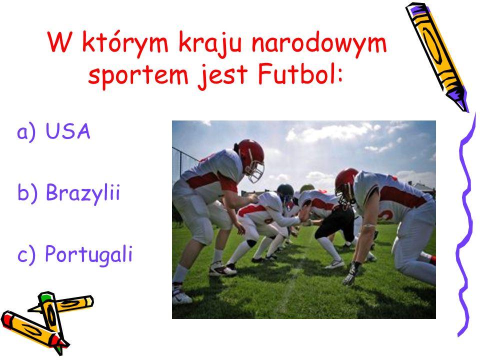 W którym kraju narodowym sportem jest Futbol: