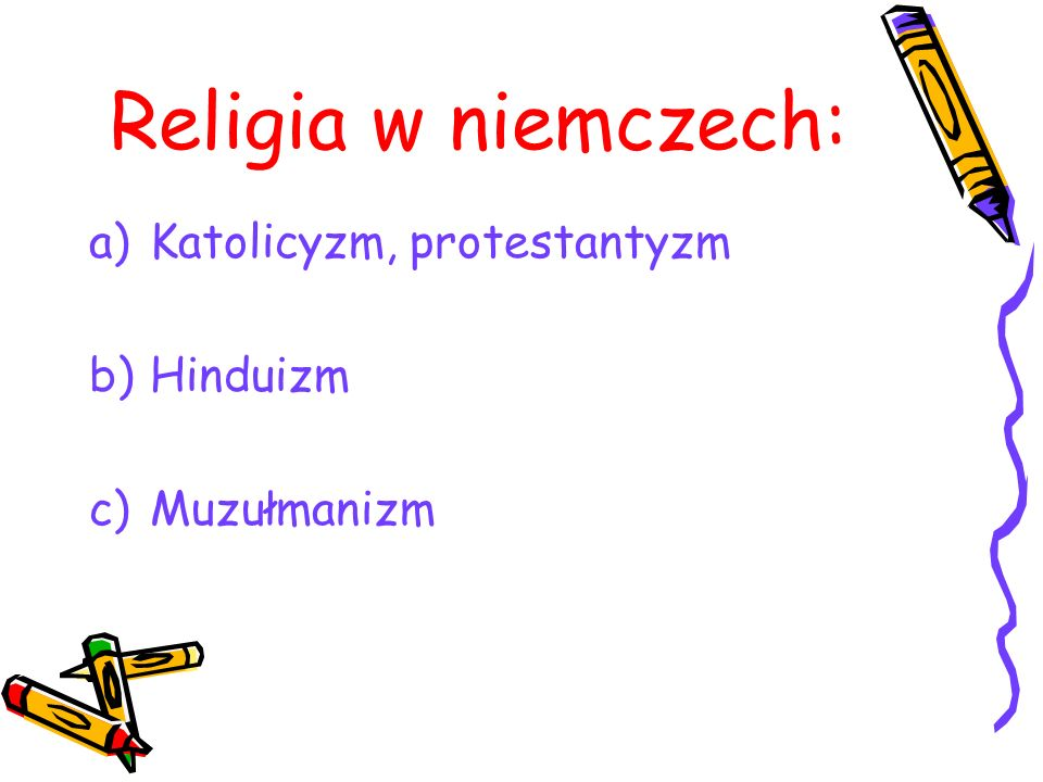 Religia w niemczech: Katolicyzm, protestantyzm Hinduizm Muzułmanizm