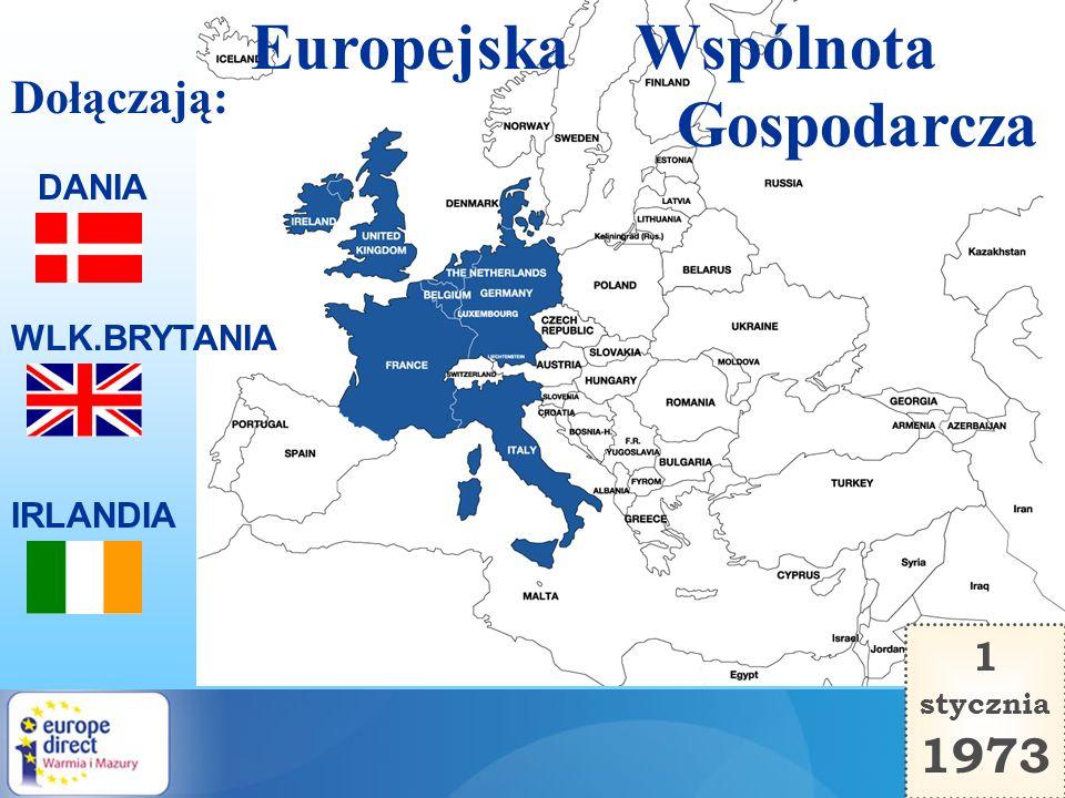 Europejska Wspólnota Gospodarcza 1973 Dołączają: 1 DANIA WLK.BRYTANIA