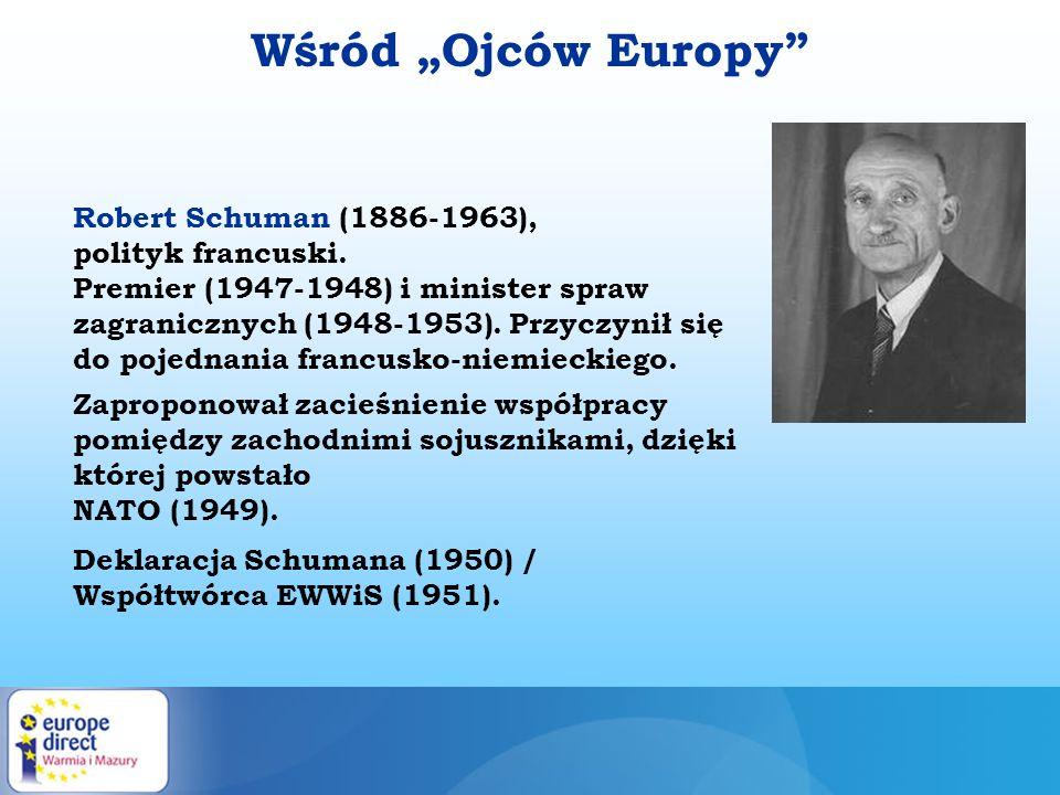 """Wśród """"Ojców Europy Robert Schuman (1886-1963), polityk francuski."""