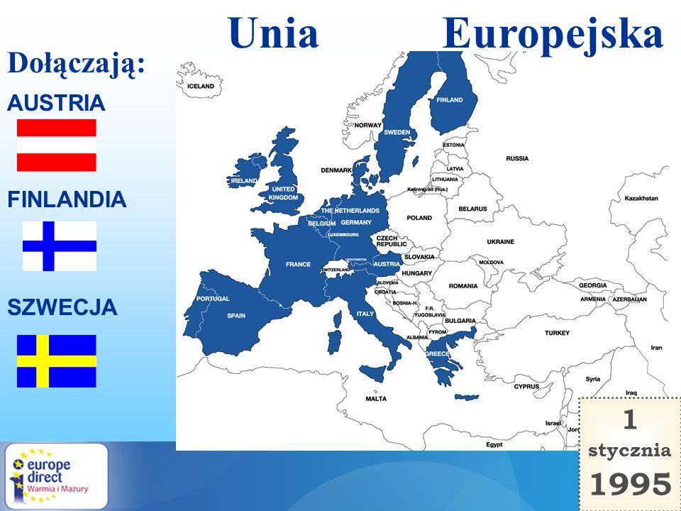 Unia Europejska Dołączają: AUSTRIA FINLANDIA SZWECJA 1 stycznia 1995