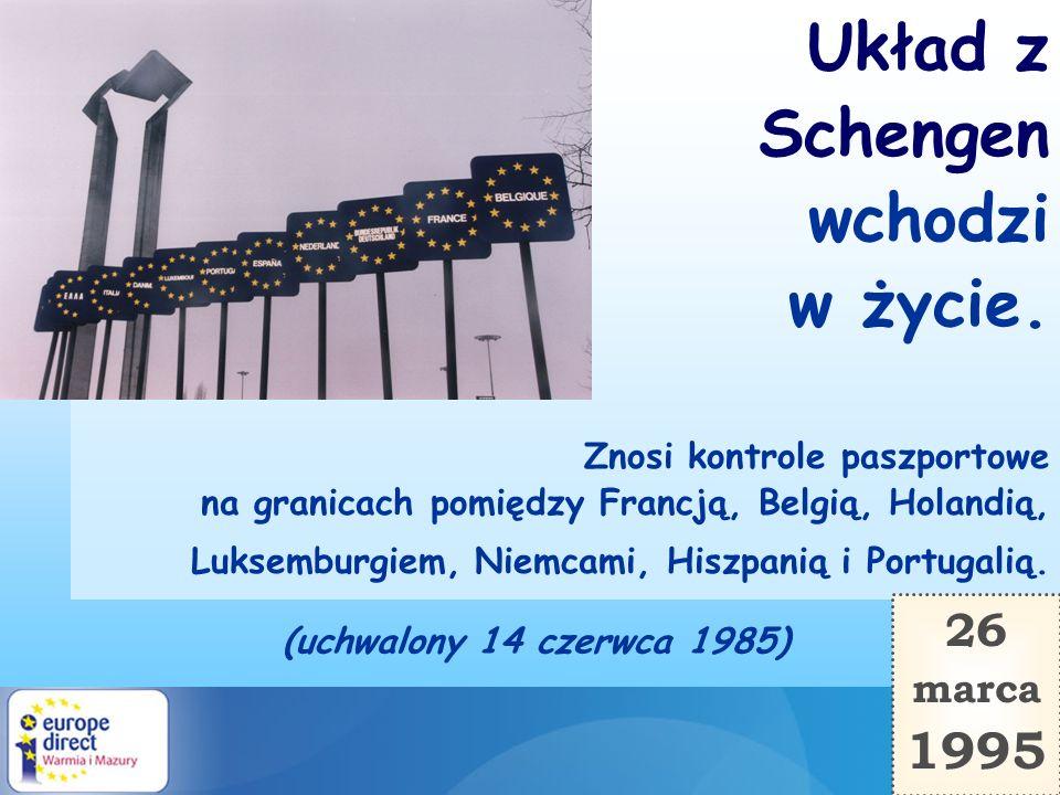 Układ z Schengen wchodzi w życie. 1995 26 marca