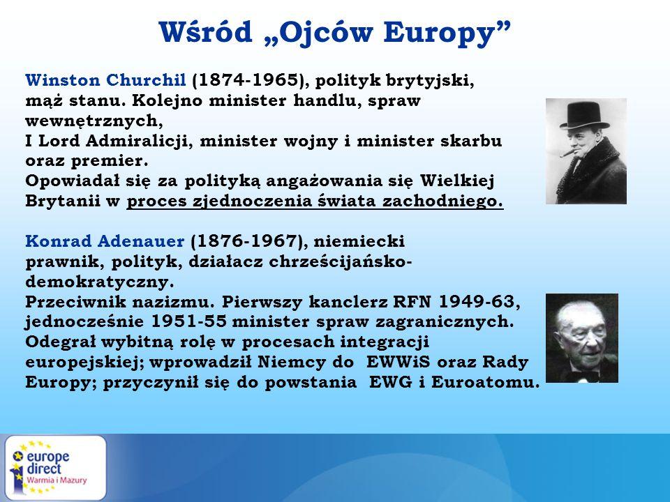 """Wśród """"Ojców Europy Winston Churchil (1874-1965), polityk brytyjski,"""