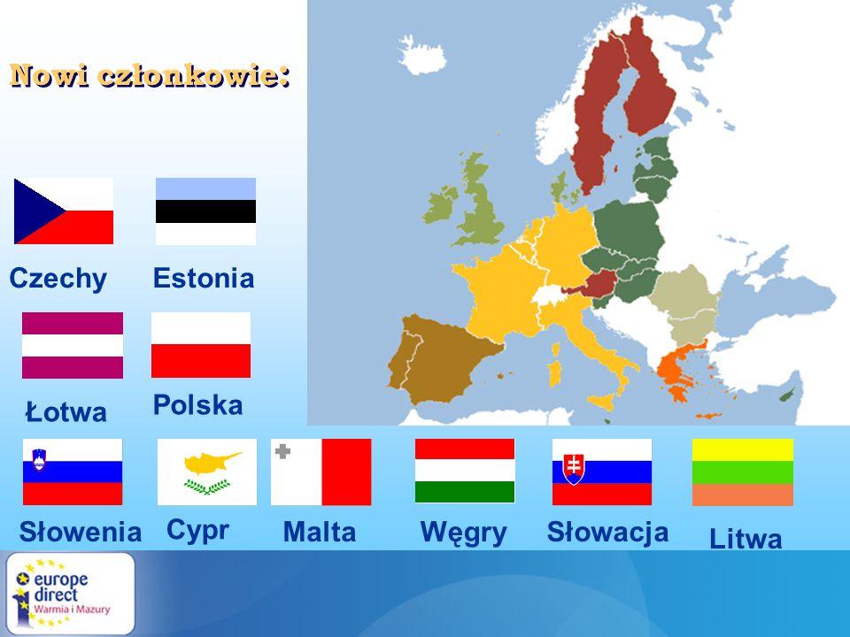 Nowi członkowie: Czechy Estonia Łotwa Polska Słowenia Cypr Malta Węgry