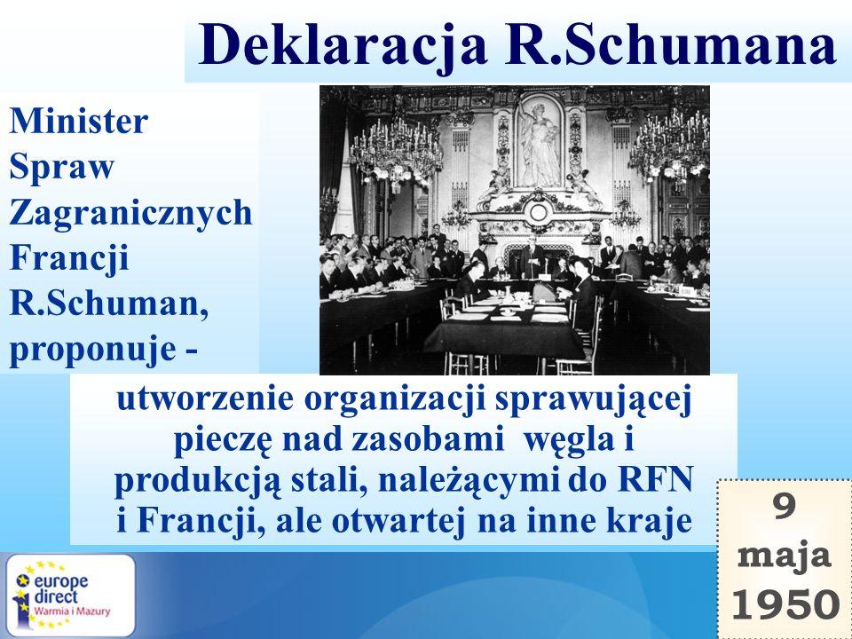 Deklaracja R.Schumana 1950 Minister Spraw Zagranicznych Francji
