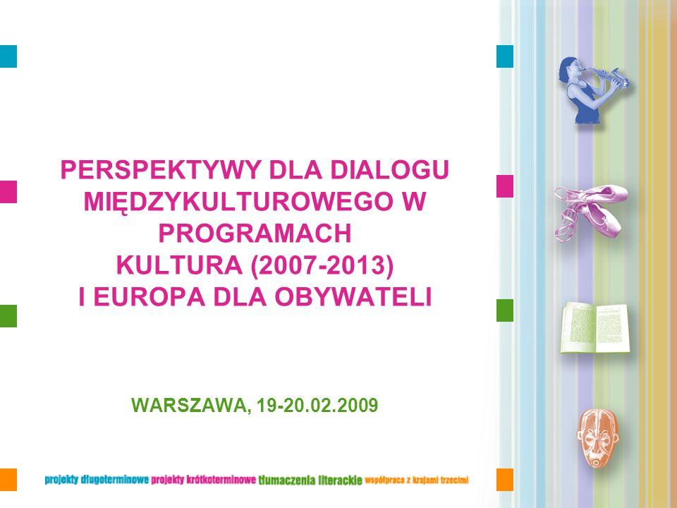 PERSPEKTYWY DLA DIALOGU MIĘDZYKULTUROWEGO W PROGRAMACH KULTURA (2007-2013) I EUROPA DLA OBYWATELI