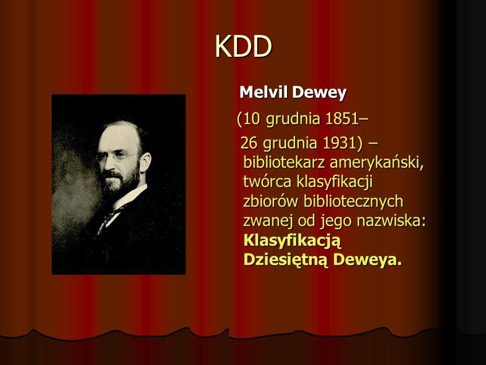 KDD (10 grudnia 1851– Melvil Dewey