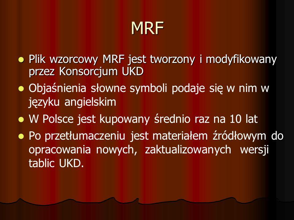 MRF Plik wzorcowy MRF jest tworzony i modyfikowany przez Konsorcjum UKD. Objaśnienia słowne symboli podaje się w nim w języku angielskim.