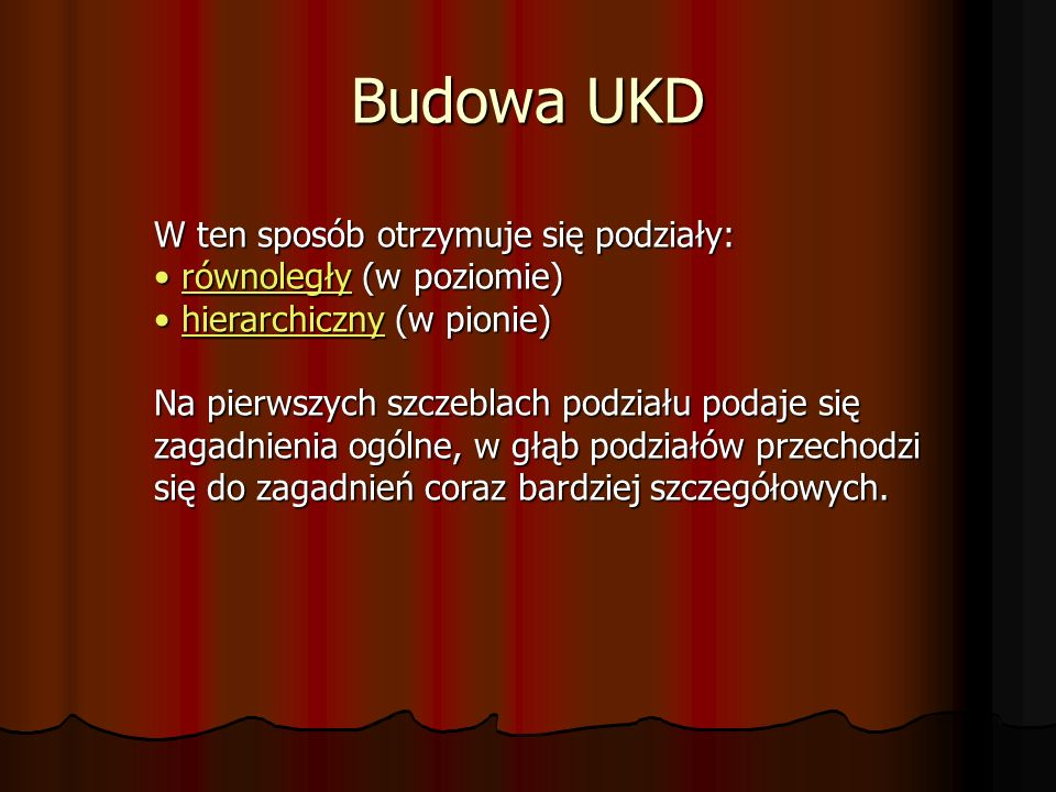 Budowa UKD W ten sposób otrzymuje się podziały:
