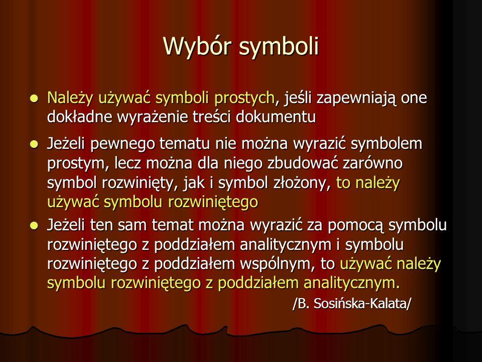 Wybór symboli Należy używać symboli prostych, jeśli zapewniają one dokładne wyrażenie treści dokumentu.