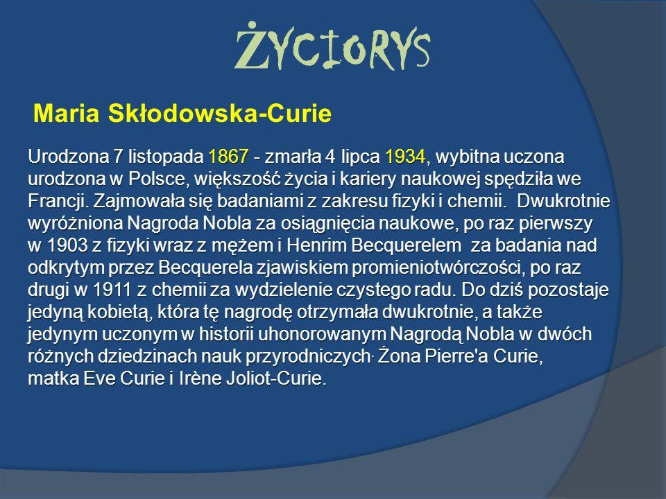 ŻYCIORYS Maria Skłodowska-Curie