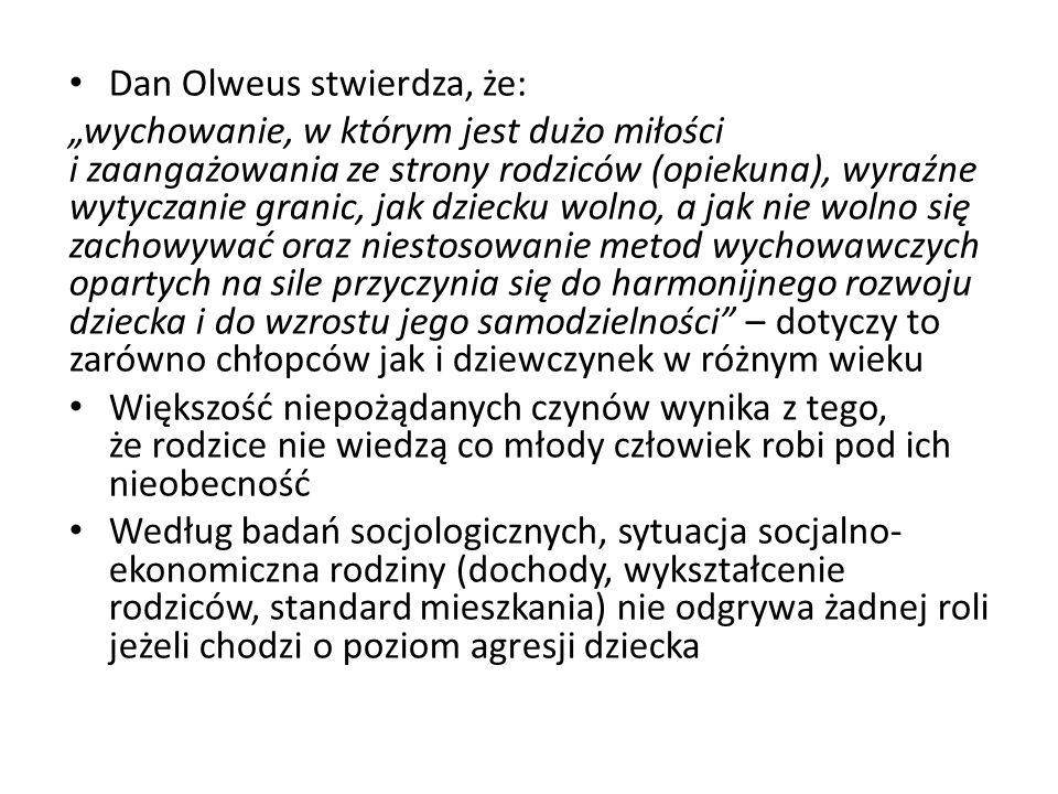 Dan Olweus stwierdza, że: