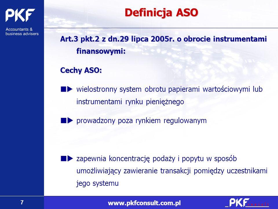 Definicja ASOArt.3 pkt.2 z dn.29 lipca 2005r. o obrocie instrumentami finansowymi: Cechy ASO: