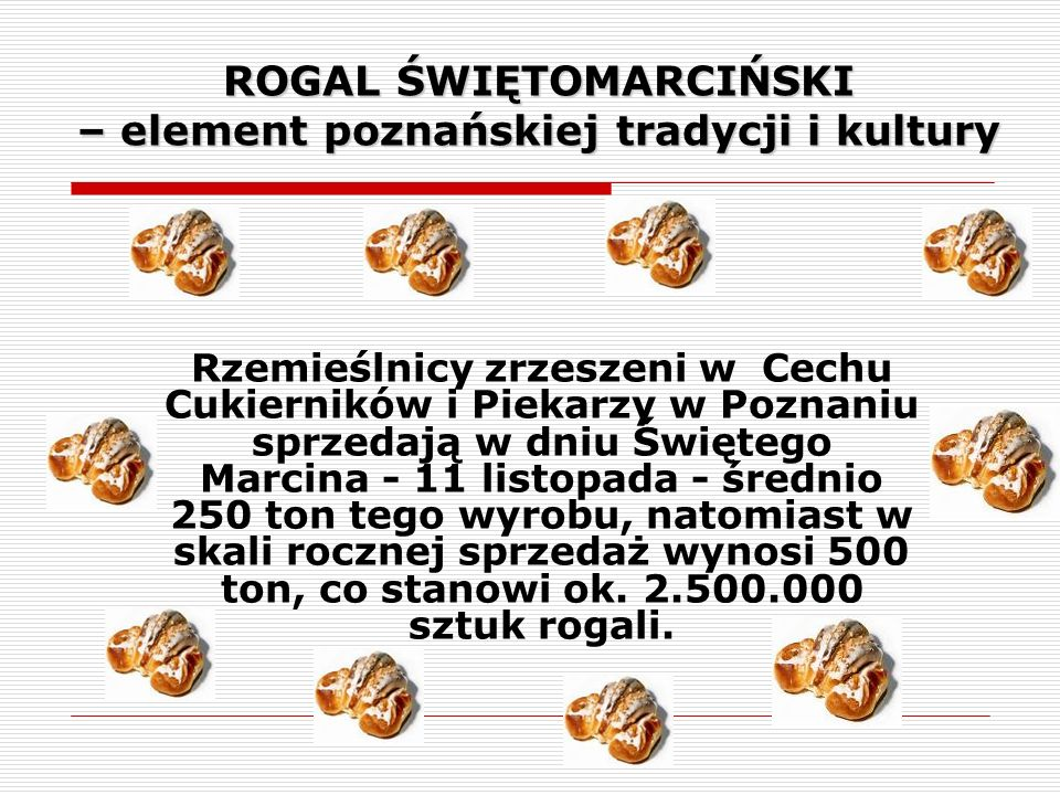 ROGAL ŚWIĘTOMARCIŃSKI – element poznańskiej tradycji i kultury