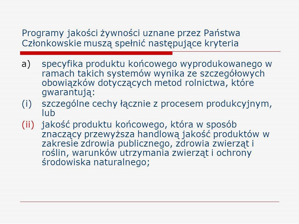 Programy jakości żywności uznane przez Państwa Członkowskie muszą spełnić następujące kryteria