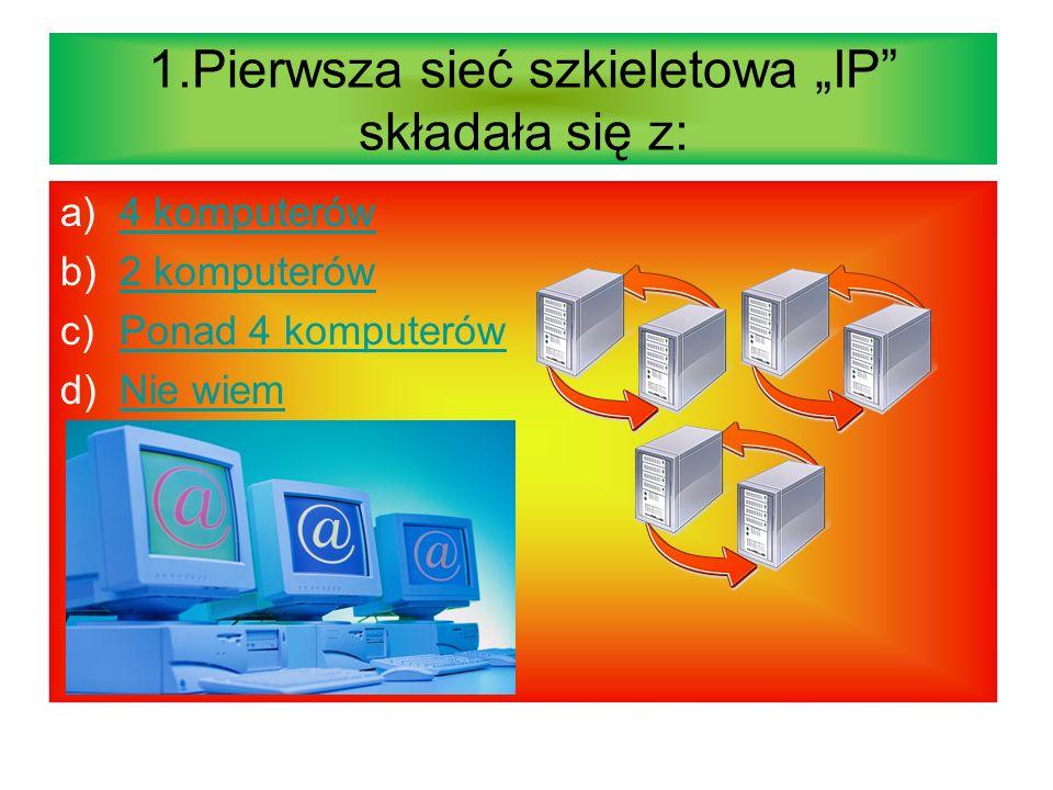 """1.Pierwsza sieć szkieletowa """"IP składała się z:"""