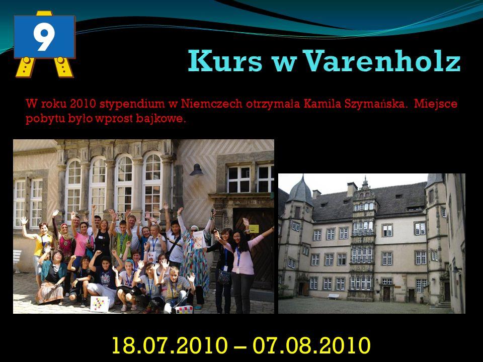 Kurs w Varenholz W roku 2010 stypendium w Niemczech otrzymała Kamila Szymańska. Miejsce pobytu było wprost bajkowe.