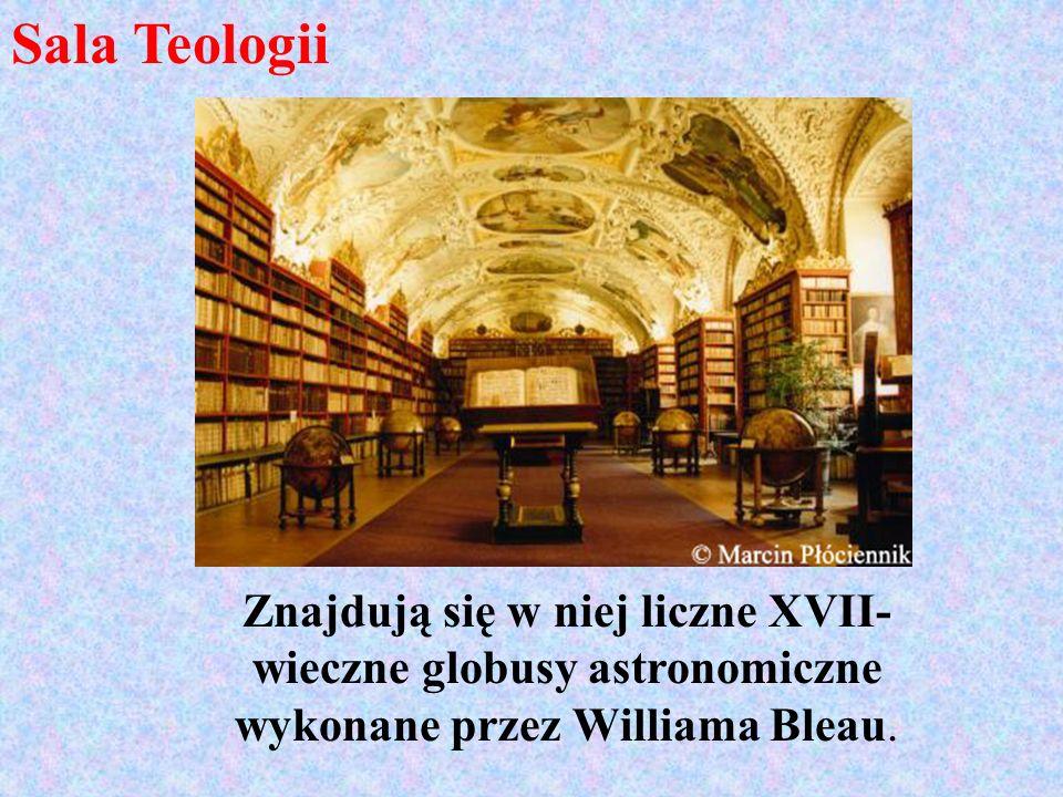 Sala Teologii Znajdują się w niej liczne XVII- wieczne globusy astronomiczne wykonane przez Williama Bleau.