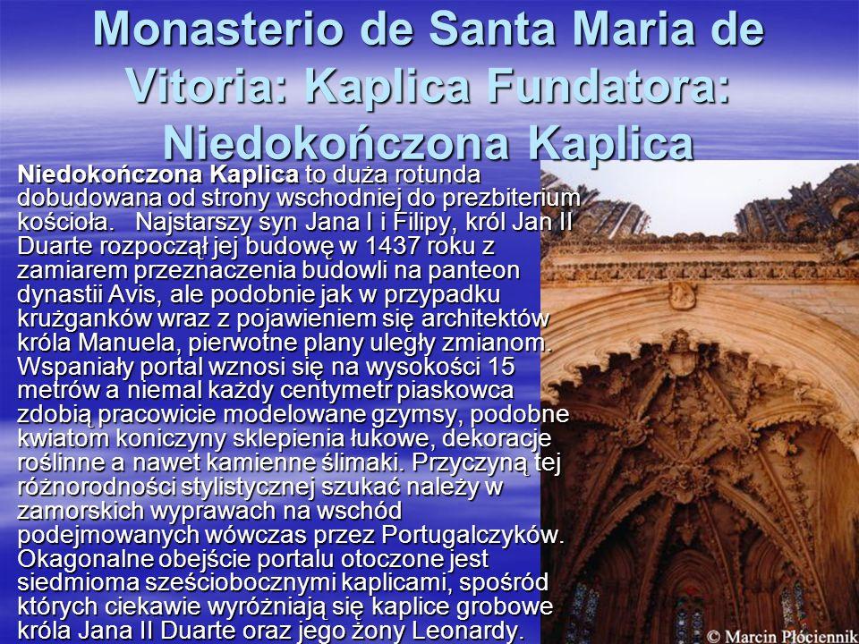 Monasterio de Santa Maria de Vitoria: Kaplica Fundatora: Niedokończona Kaplica