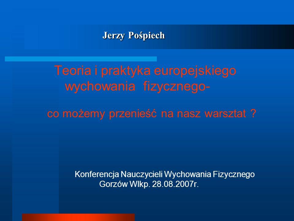 Jerzy Pośpiech Teoria i praktyka europejskiego wychowania fizycznego-