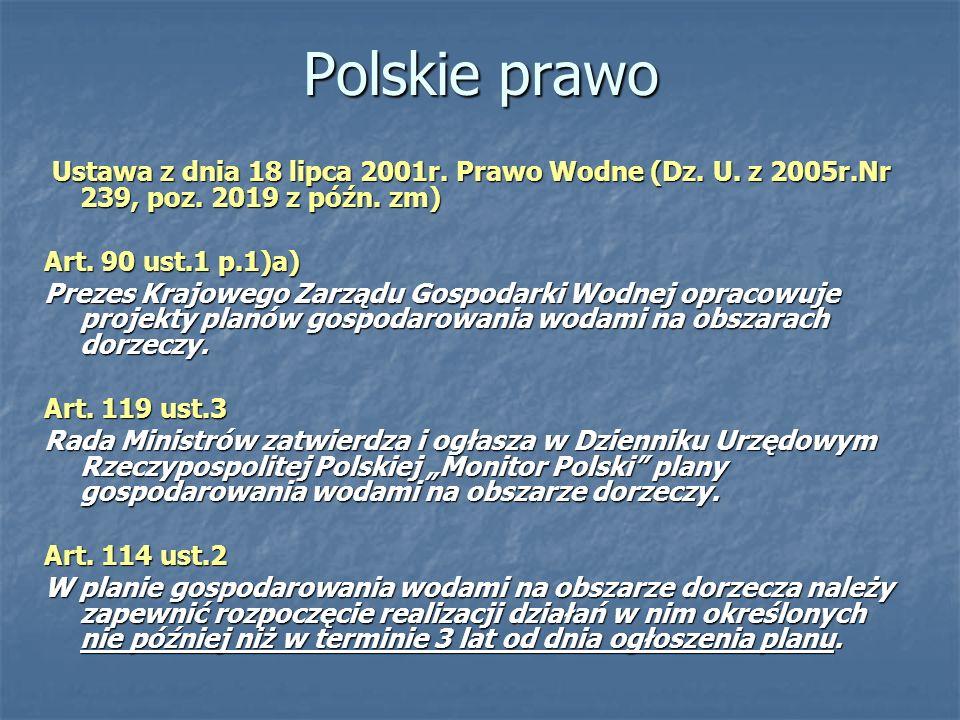 Polskie prawo Ustawa z dnia 18 lipca 2001r. Prawo Wodne (Dz. U. z 2005r.Nr 239, poz. 2019 z późn. zm)