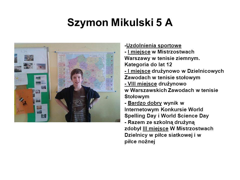 Szymon Mikulski 5 A -Uzdolnienia sportowe - I miejsce w Mistrzostwach