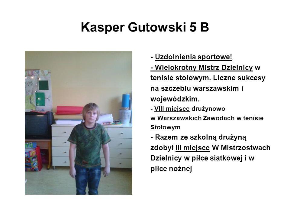 Kasper Gutowski 5 B - Uzdolnienia sportowe!