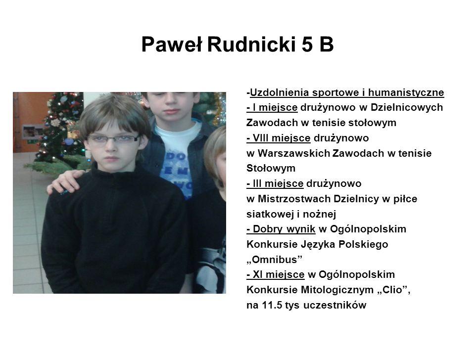 Paweł Rudnicki 5 B -Uzdolnienia sportowe i humanistyczne