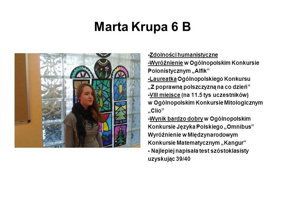Marta Krupa 6 B -Zdolności humanistyczne