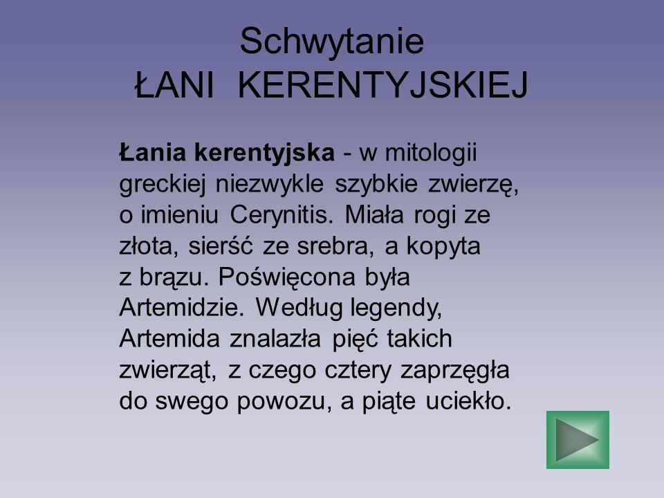 Schwytanie ŁANI KERENTYJSKIEJ