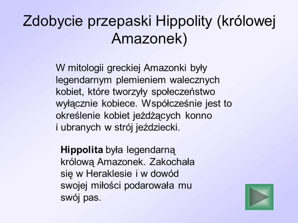 Zdobycie przepaski Hippolity (królowej Amazonek)